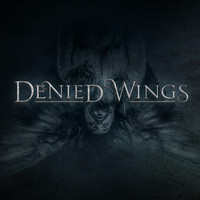Denied Wings - Eve of a Broken Heart