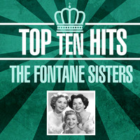 The Fontane Sisters - Top 10 Hits