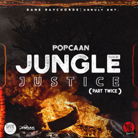 Popcaan - Jungle Justice (Part Twice) (Explicit)