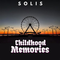 Solis - Childhood Memories