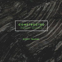 Constructed From Ruins - Dusty Tracks (Explicit)