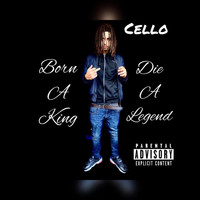 Cello - Born A King Die A Legend 2 (Explicit)