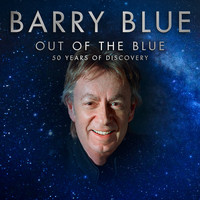 Barry Blue - Out of the Blue (50 Years of Discovery)