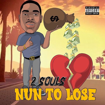 2 Souls - Nun To Lose (Explicit)