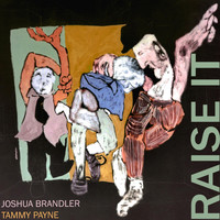 Joshua Brandler & Tammy Payne - Raise It