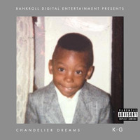 k-g - Chandelier Dreams (Explicit)