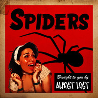 Almost Lost - Spiders (Explicit)