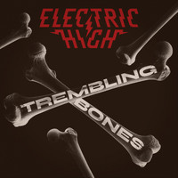 Electric High - Trembling Bones