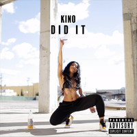 Kino - Did It (Explicit)