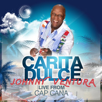 Johnny Ventura - Carita Dulce (LIVE FROM CAP CANA)