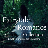 Royal Philharmonic Orchestra - Fairytale Romance Classical Collection
