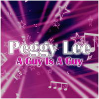 Peggy Lee - A Guy Is A Guy