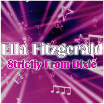 Ella Fitzgerald - Strictly From Dixie