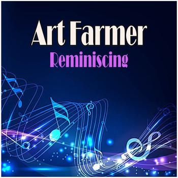 Art Farmer - Reminiscing