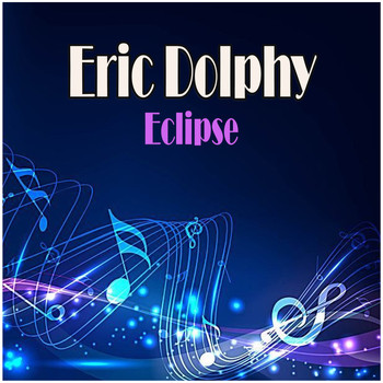 Eric Dolphy - Eclipse