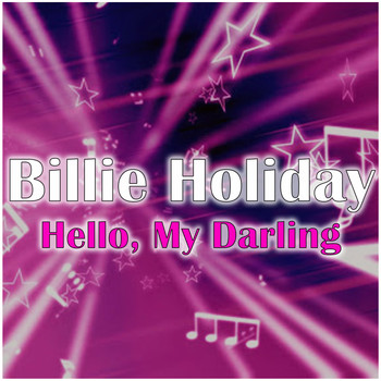 Billie Holiday - Hello, My Darling