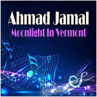 Ahmad Jamal - Moonlight In Vermont