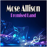 Mose Allison - Promised Land