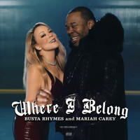Busta Rhymes - Where I Belong (feat. Mariah Carey) (Explicit)