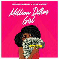 Ralph Hughes & King Kanja - Million Dollar Girl