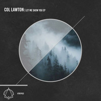 Col Lawton - Let Me Show You EP