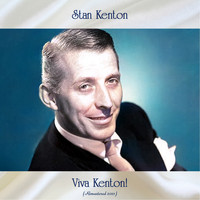 Stan Kenton - Viva Kenton! (Remastered 2021)