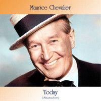 Maurice Chevalier - Today (Remastered 2021)