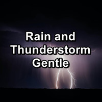 Sleep - Rain and Thunderstorm Gentle