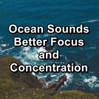 Sleep - Ocean Sounds Better Focus and Concentration