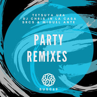 Tetsuya Ura, DJ Chris In La Casa - Party Remixes