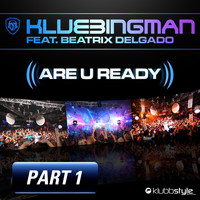 Klubbingman - Are U Ready, Part 1