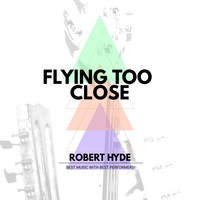 Robert Hyde - Flying Too Close
