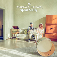 Marina & The Kats - Speak Softly