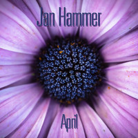 Jan Hammer - April (Cut 2021)