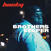 Husky - BROTHERS KEEPER (Explicit)