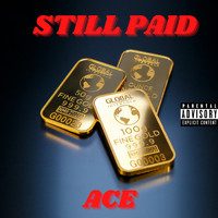 Ace - Still Paid (Explicit)