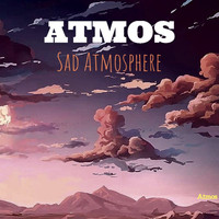 Atmos - Sad Atmosphere