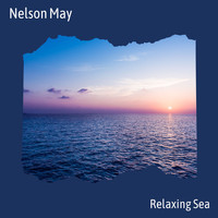 Nelson May - Relaxing Sea