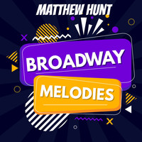 Matthew Hunt - Broadway Melodies