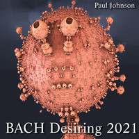 Paul Johnson - Bach Desiring 2021