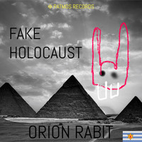 Orion Rabit - Fake Holocaust