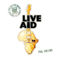 Phil Collins - Phil Collins at Live Aid (Live at Wembley Stadium and John F. Kennedy Stadium, 13th July 1985)