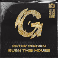 Peter Brown - Burn This House