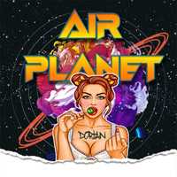 Dorian - Air Planet (Explicit)