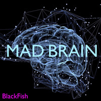 Blackfish - Mad Brain