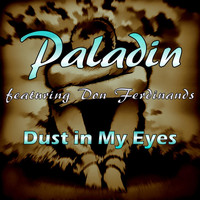 Paladin - Dust in My Eyes (feat. Don Ferdinands)