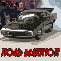 WE ROCK - Road Warrior