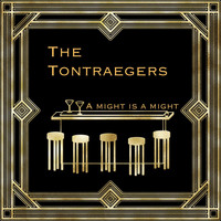 The Tontraegers - A Might Is a Might (Radio)