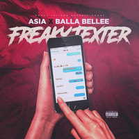 Asia - Freaky Texter (feat. Balla Bellee) (Explicit)