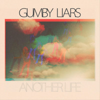 Gumby Liars - Another Life